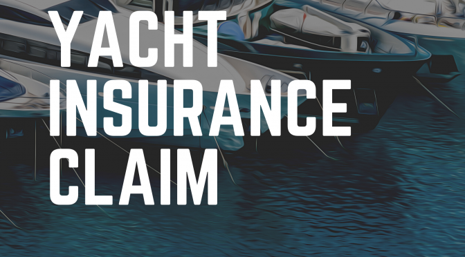 Yacht Insurance Claims