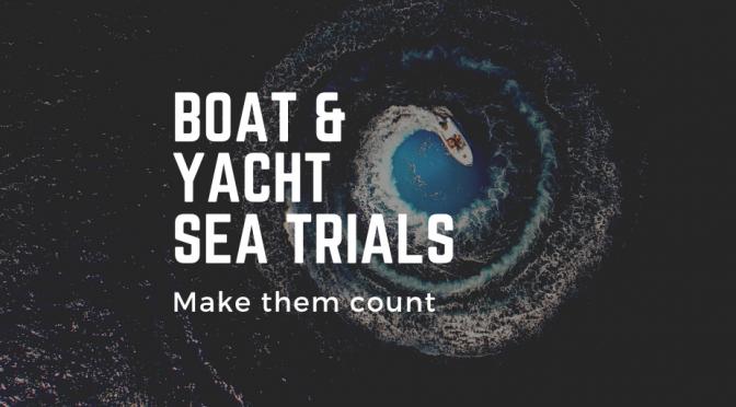 Boat & Yacht Sea Trials
